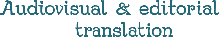 Audiovisual & editorial translation